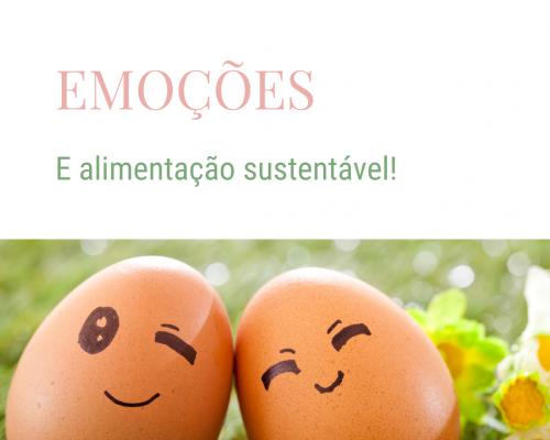 EMOÇÕES E ALIMENTAÇÃO SUSTENTÁVEL!