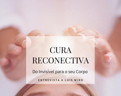 CURA RECONECTIVA: SABE O QUE É?